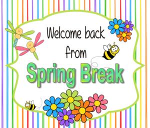 Welcome back spring break